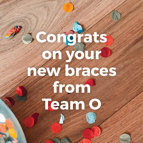 Congrats On Your New Braces From Team Orthodontics